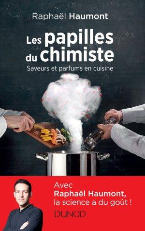 Les papilles du chimiste - Saveurs et parfums en cuisine-dunod-9782100764839