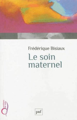 Le soin maternel - puf - 9782130617723