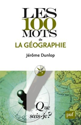 Les 100 mots de la géographie - puf - 9782130748519