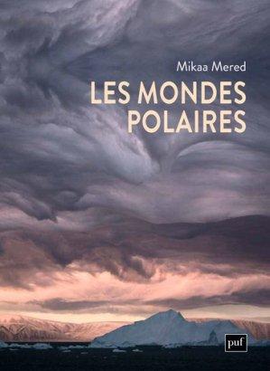 Les mondes polaires - PUF - 9782130815365