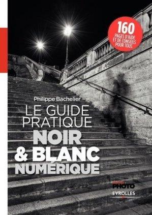 Le guide pratique du noir & blanc numérique-eyrolles-9782212675382
