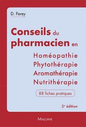 Les conseils du pharmacien en Homéopathie, Nutrithérapie, Aromathérapie, Phytothérapie-maloine-9782224035235