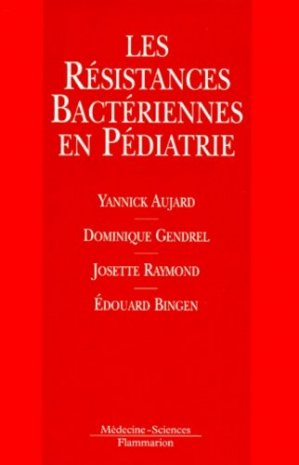 Les résistances bactériennes en pédiatrie-lavoisier msp-9782257155474