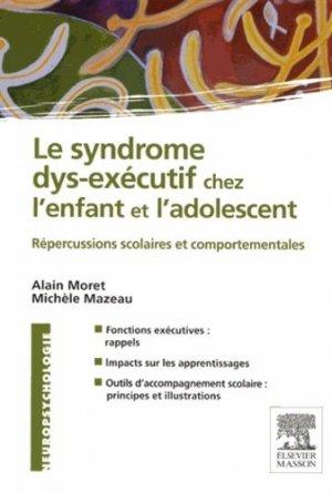 Le syndrome dys-exécutif chez l'enfant et l'adolescent-elsevier / masson-9782294729423