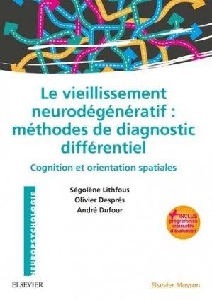 Le vieillissement neurodegénératif : méthodes de diagnostic différentiel-elsevier / masson-9782294755613