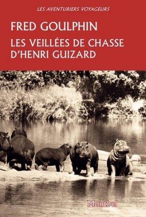 Les veillées de chasse d'Henri Guizard-montbel-9782356531339