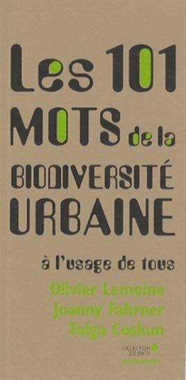 Les 101 mots de la biodiversité urbaine à l'usage de tous - archibooks - 9782357332881