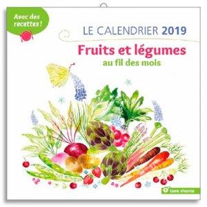 le calendrier 2019 fruits et legumes au fil des mois collectif 9782360983629 terre vivante. Black Bedroom Furniture Sets. Home Design Ideas