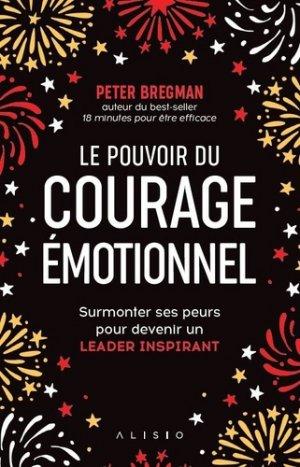 Le pouvoir du courage émotionnel - alisio - 9782379350269