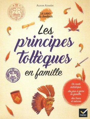 Les principes toltèques en famille-hatier-9782401052239