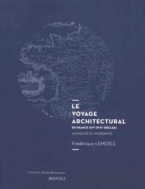 Le voyage architectural en France (XVe-XVIIe siècles) - brepols - 9782503581286