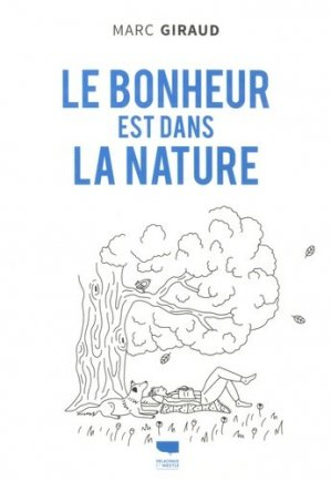 Le bonheur est dans la nature-Delachaux et Niestlé-9782603025550