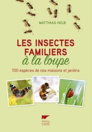 Les insectes familiers à la loupe-delachaux et niestle-9782603025598