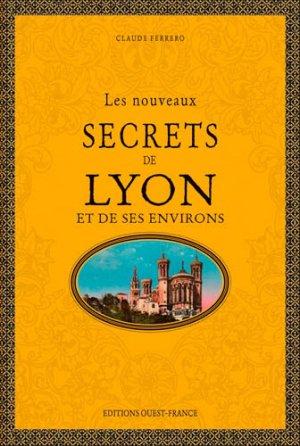 Les nouveaux secrets de Lyon et ses environs - Ouest-France - 9782737380631