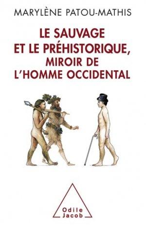 Le Sauvage et le Préhistorique, miroir de l'homme occidental-odile jacob-9782738125323