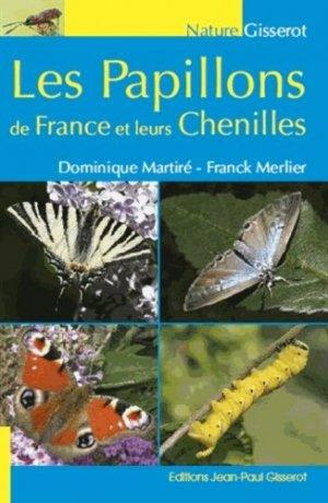 Les papillons de France et leurs chenilles - jean-paul gisserot - 9782755807707