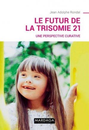 Le futur de la trisomie 21-mardaga-9782804707354