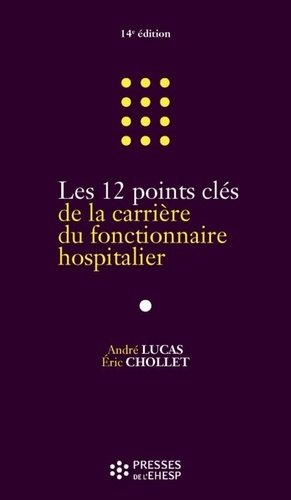 Les 12 points clés de la carrière du fonctionnaire hospitalier-ehesp-9782810907175