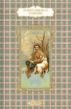 Le petit livre de la chasse-du chene-9782812317484