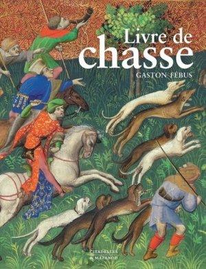 Le livre de chasse de Gaston Febus-citadelles et mazenod-9782850888106