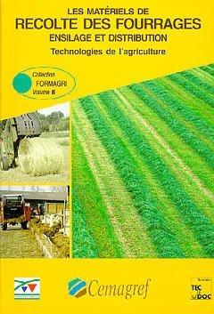 Les matériels de récolte des fourrages, ensilage et distribution-tec et doc / cemagref-9782852068100