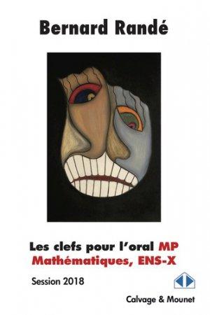 Les clefs pour l'oral MP, mathématiques, ENS-X-Calvage et Mounet-9782916352381