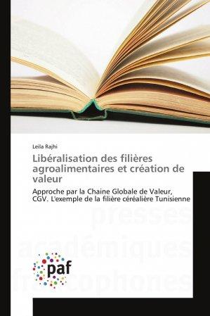 Libéralisation des filières agroalimentaires et création de valeur-presses académiques francophones-9783841640505