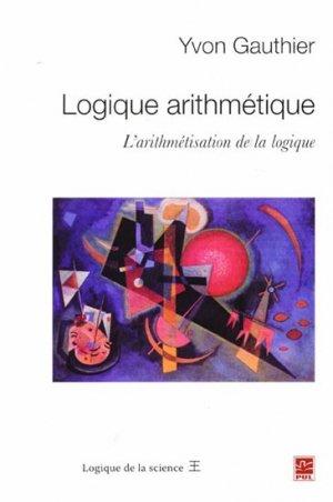 Logique arithmétique-presses universitaires de laval-9782763789972