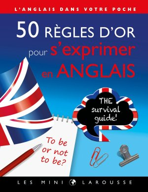 50 règles d'or pour s'exprimer en anglais-larousse-9782035956743