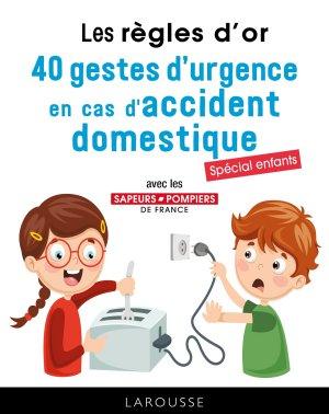 40 gestes d'urgence en cas d'accident domestique : spécial enfants-larousse-9782035959539