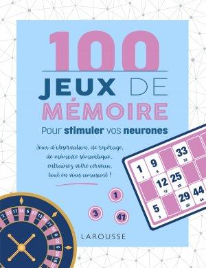 100 Jeux de mémoire pour stimuler vos neurones - larousse - 9782035975751