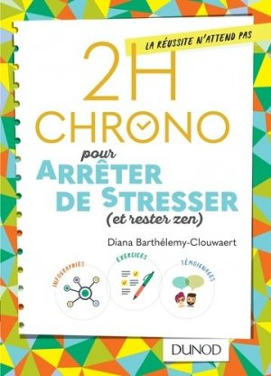 2h Chrono pour arrêter de stresser (et rester zen) - dunod - 9782100784653