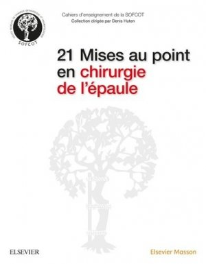 21 Mises au point en chirurgie de l'épaule-elsevier / masson-9782294752162
