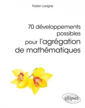 70 développements possibles pour l'agrégation de mathématiques-ellipses-9782340024205
