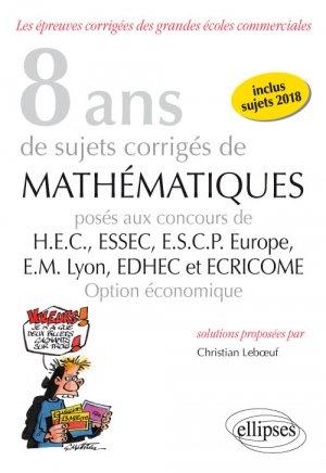 8 ans de sujets corrigés de mathématiques posés aux concours HEC, ESSEC, ESCP Europe, EM Lyon, EDHEC-ellipses-9782340026322