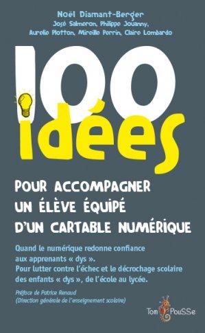 100 idées pour accompagner un élève dys équipé d'un cartable numérique-tom pousse-9782353451906