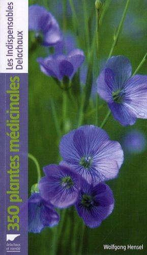 350 plantes médicinales - delachaux et niestle - 9782603015315