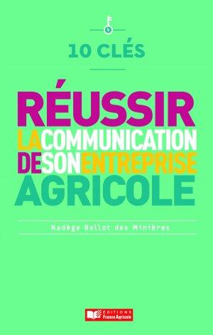 10 clés pour réussir la communication de son entreprise agricole-france agricole-9782855576565