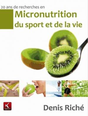 20 ans de recherche en micronutrition du sport et de la vie-k sport-9782919258000