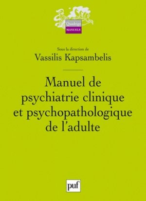 Manuel de psychiatrie clinique et psychopathologique de l'adulte-puf-9782130572107