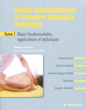 Masso-kinésithérapie et thérapie manuelle pratiques Tome 1-elsevier / masson-9782294086243