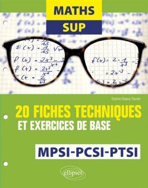 maths sup 20 fiches techniques et exercices de base mpsi-pcsi et ptsi-ellipses-9782340024144