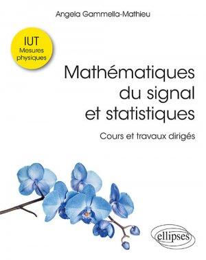 Mathématiques du signal et statistiques - Cours et travaux dirigés. IUT mesures physiques - ellipses - 9782340030190