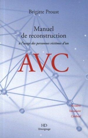 Manuel de reconstruction à l'usage des personnes victimes d'un AVC : accident vasculaire cérébral-h diffusion-9782363450807
