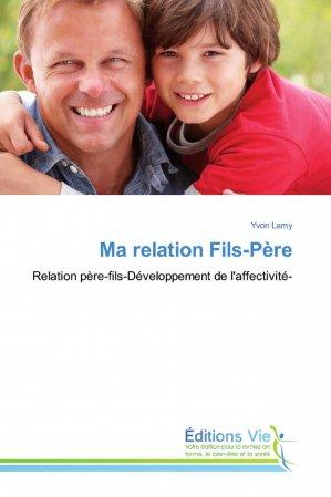 Ma relation Fils-Père-éditions vie-9783639609417