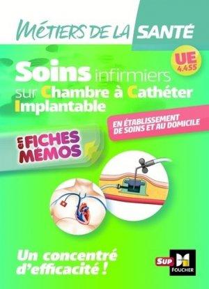 Métiers de la santé - Soins infirmiers - Cathéter à chambre implantable - UE 4.4 S5 - foucher - 9782216149797