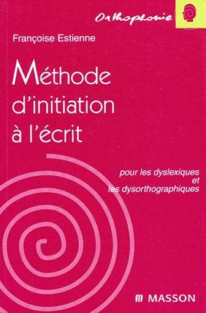 Méthode d'initiation à l'écrit pour les dyslexiques et les dysorthographiques-elsevier / masson-9782225856853