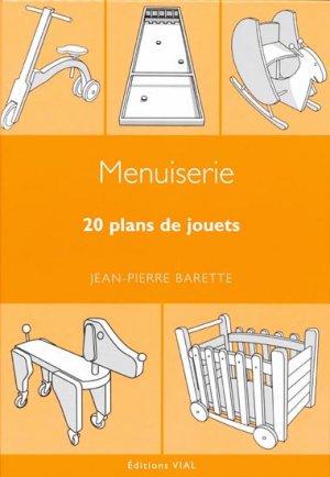 menuiserie 20 plans de jouets jean pierre barette 9782851011121 vial menuiserie ebenisterie. Black Bedroom Furniture Sets. Home Design Ideas