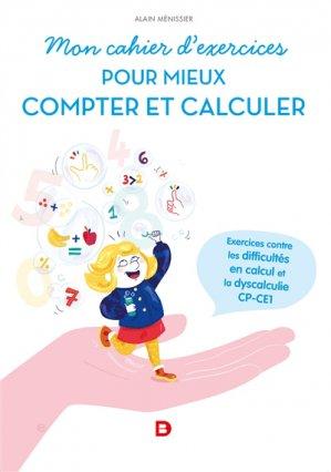 Mon cahier d'exercices pour mieux compter : exercices contre la dyscalculie, CP-CE1-de boeck-9782807318243