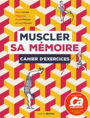 Muscler sa mémoire : cahier d'exercices-prisma-9782810424566